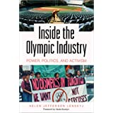 Inside the Olympic Industry: Power, Politics, and Activism