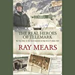 Real Heroes of Telemark | Ray Mears
