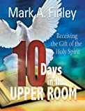 10 Days in the Upper Room (0816324875) by Mark Finley
