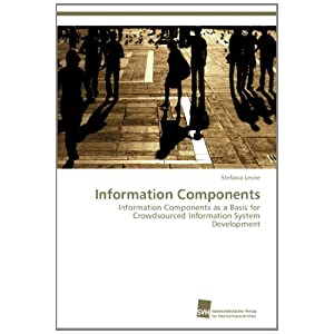 Information Components: Information Components as a Basis for Crowdsourced Information System Development