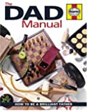 Dad Manual: How to Be a Brilliant Father (Haynes Book)