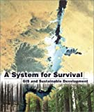img - for A System for Survival: GIS and Sustainable Development book / textbook / text book
