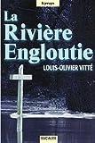 echange, troc Louis-Olivier Vitté - La Rivière engloutie