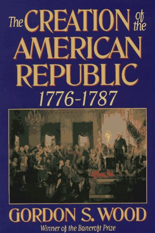 The Creation of the American Republic, 1776-87