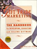 Gift Trade Marketing...The Handbook for Developing, Exhibiting and Selling Giftware