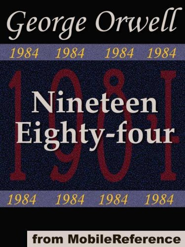 Nineteen Eighty-Four (1984) by George Orwell. Published by MobileReference (mobi)