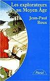 echange, troc Jean-Paul Roux, Sylvie-Anne Roux - Les explorateurs au Moyen Age