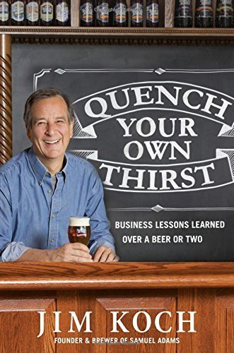 Quench Your Own Thirst: Business Lessons Learned Over a Beer or Two by Jim Koch (2016-04-12) (Koch Beer compare prices)