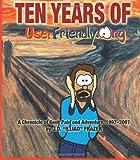 Ten Years of UserFriendly.Org J.D.
