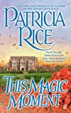 This Magic Moment (Magic Series) (0451212649) by Rice, Patricia