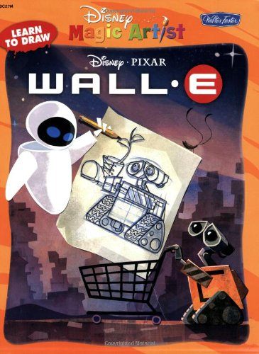 Learn to Draw Disney/Pixar's Wall-E (Disney Magic Artist Learn to Draw Books)