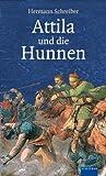Attila - und die Hunnen. Albatros im Patmos Verlagshaus (3491961653) by Hermann Schreiber