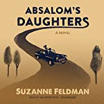 Absalom's Daughters: A Novel | Suzanne Feldman