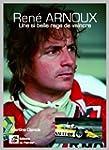 Ren� Arnoux : Une si belle rage de va...