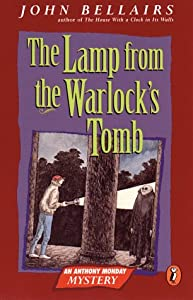The Lamp from the Warlock's Tomb (Anthony Monday Mystery) by John Bellairs