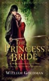 Book Cover For The Princess Bride: S. Morgenstern's Classic Tale of True Love and High Adventure