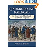 Underground Railroad in Delaware, Maryland, and West Virginia (The Underground Railroad)