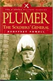 Plumer: The Soldier's General  A Biography of Field-Marshall Viscount Plumer of Messines (1844150399) by Powell, Geoffrey