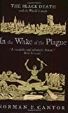In the Wake of the Plague: The Black Death and the World it Made (Central Asian Studies) (0743430352) by Cantor, Norman F.