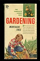 A Complete guide to gardening: Including…