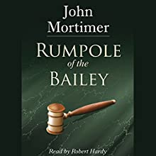 Rumpole of the Bailey (       UNABRIDGED) by John Mortimer Narrated by Robert Hardy