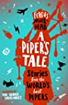 A Piper's Tale: Stories From The Worl...