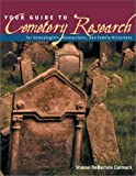 Your Guide to Cemetery Research (1558705899) by Carmack, Sharon Debartolo