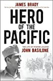 Herooftheacific(Hero of the Pacific: The Life of Marine Legend John Basilone) [Hardcover](2010)byJames Brady