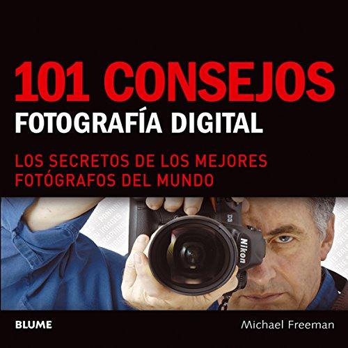 101 CONSEJOS. FOTOGRAFIA DIGITAL