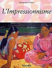 L'impressionnisme - La peinture impressionniste : 1860-1920 par Feist