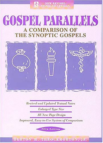 Gospel Parallels: A Comparison of the Synoptic Gospels,...