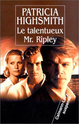 Patricia Highsmith - Le talentueux Mr. Ripley
