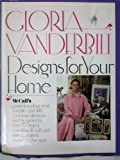 Gloria Vanderbuilt  Designs For Your Home