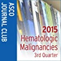 2015 ASCO Journal Club: Hematologic Malignancies Third Quarter