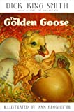 The Golden Goose (0375829849) by Dick King-Smith