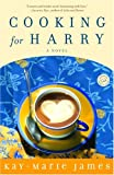 img - for Cooking for Harry: A Novel book / textbook / text book
