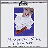 More Of This Thing Called Love: Love Songs From the 1940s and 50s