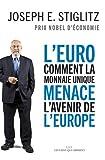 L'Euro : comment la monnaie unique menace l'avenir de l'Europe...