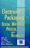 img - for Electronic Packaging: Design, Materials, Process, and Reliability book / textbook / text book
