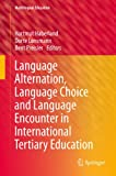 img - for Language Alternation, Language Choice and Language Encounter in International Tertiary Education: 5 (Multilingual Education) book / textbook / text book