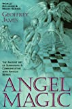 Angel Magic:  The Ancient Art of Summoning and Communicating with Angelic Beings (World Religion and Magic Series)