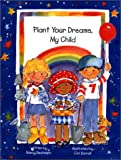 img - for Plant Your Dreams My Child book / textbook / text book