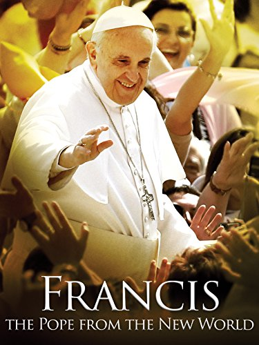 Francis: The Pope from the New World on Amazon Prime Video UK