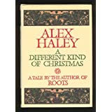 A Different Kind of Christmasby Alex Haley