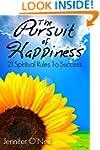 The Pursuit of Happiness: 21 Spiritua...