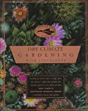 img - for Dry Climate Gardening with Succulents (The American Garden Guides) book / textbook / text book