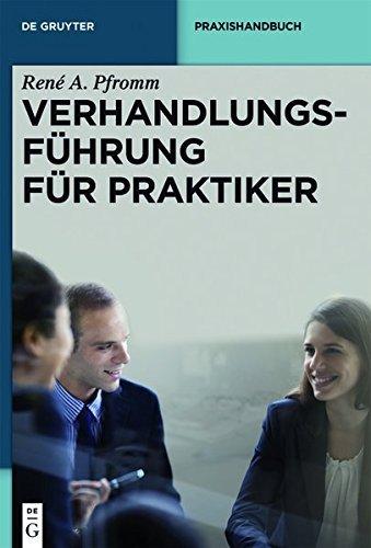 verhandlungsfuhrung-fur-praktiker-de-gruyter-praxishandbuch-german-edition