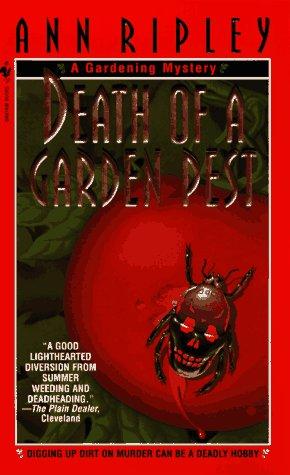 Death of a Garden Pest: A Gardening Mystery (Gardening Mysteries), Ann Ripley
