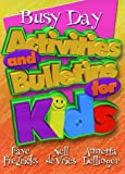 img - for Busy Day Activities and Bulletins for Kids book / textbook / text book