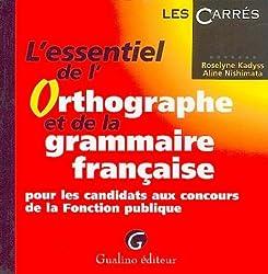 L'essentiel de l'orthographe et de la grammaire française pour les candidats aux concours de la Fonction publique